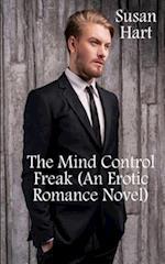 The Mind Control Freak (an Erotic Romance Novel)