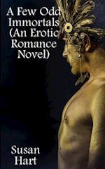 A Few Odd Immortals (an Erotic Romance Novel)