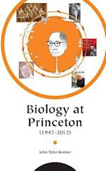 Biology at Princeton (1947 - 2012) af John T. Bonner