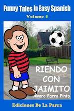 Funny Tales in Easy Spanish Volume 5