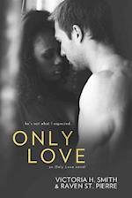 Only Love af Victoria H. Smith, Raven St Pierre