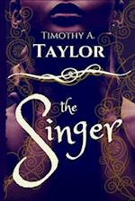 The Singer af Timothy a. Taylor