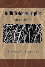 The Old Testament Prophets af Dr Homer Heater Jr