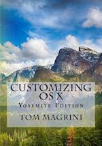 Customizing OS X - Yosemite Edition af Tom Magrini