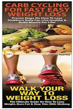 Carb Cycling for Fast Easy Weight Loss & Walk Your Way to Weigh Loss