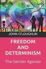 Freedom and Determinism