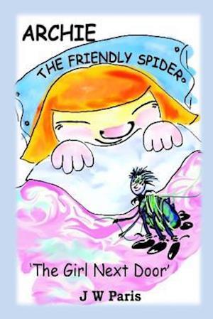 Archie the Friendly Spider - The Girl Next Door