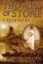Two Runs of Stone a Beckoning Call af Steven Nielsen