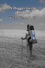 A Dagger for the Prophet af Dr Wayne Weiner