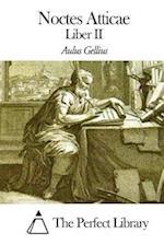 Noctes Atticae - Liber II af Aulus Gellius