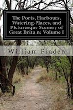 The Ports, Harbours, Watering-Places, and Picturesque Scenery of Great Britain af William Finden
