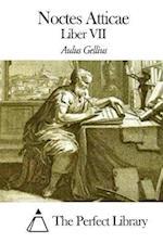 Noctes Atticae - Liber VII af Aulus Gellius