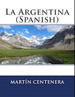 La Argentina (Spanish) af Martin Del Barco Centenera