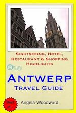 Antwerp Travel Guide af Angela Woodward