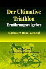 Der Ultimative Triathlon Ernahrungsratgeber