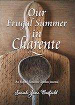 Our Frugal Summer in Charente af Sarah Jane Butfield