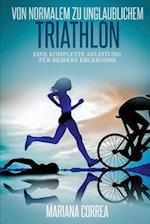 Von Normalem Zu Unglaublichem Triathlon