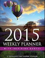 2015 Weekly Planner with Inspiring Quotes af Marci Aurila