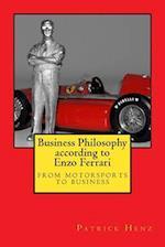Business Philosophy According to Enzo Ferrari af Patrick Henz