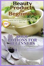 Beauty Products for Beginners & Body Lotions for Beginners