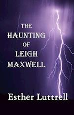 The Haunting of Leigh Maxwell af Esther Luttrell