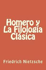 Homero y La Filologia Clasica af Friedrich Nietzche