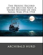 The Heroic Record of the British Navy af Archibald Hurd