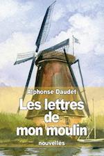 Les Lettres de Mon Moulin af Alphonse Daudet