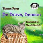 Be Brave, Benson