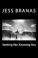 Seeking Her, Knowing You af Jess Branas