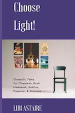 Choose Light! af Libi Astaire