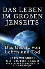 Das Leben Im Grossen Jenseits af Victor A. Segno, Lars Wrobbel