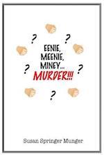 Eenie, Meenie, Miney, Murder!!! af Susan Springer Munger