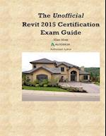 The Unofficial Revit2015 Certification Guide af Elise Moss