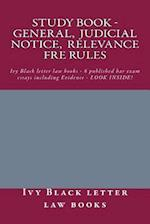 Study Book - General, Judicial Notice, Relevance Fre Rules