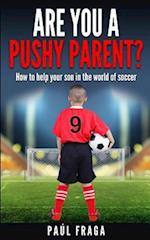 Are You a Pushy Parent?