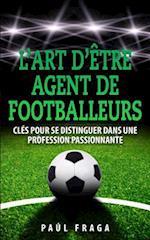 L'Art D'Etre Agent de Footballeurs