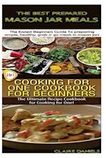 The Best Prepared Masan Jar Meals & Cooking for One Cookbook for Beginners