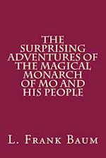 The Surprising Adventures of the Magical Monarch of Mo and His People