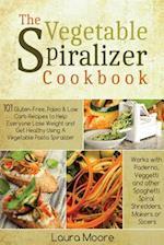 The Vegetable Spiralizer Cookbook