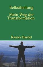 Selbstheilung Mein Weg Der Transformation af Rainer Bardel