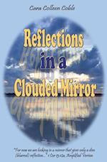 Reflections in a Clouded Mirror