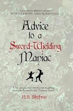 Advice to a Sword-Wielding Maniac
