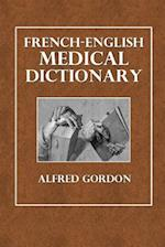 French-English Medical Dictionary af Alfred Gordon