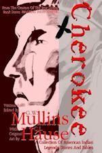 Cherokee a Collection of American Indian Legends, Stories and Fables af G. W. Mullins