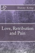 Love, Retribution and Pain af Danny Kemp