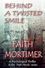 Behind a Twisted Smile af Faith Mortimer