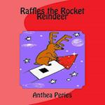 Raffles the Rocket Reindeer af Anthea Peries
