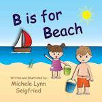 B Is for Beach af Michele Lynn Seigfried