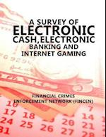 A Survey of Electronic Cash, Electronic Banking, and Internet Gaming